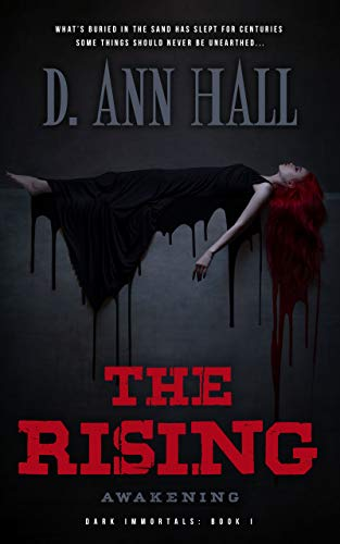 The Rising: Awakening (Dark Immortals Book 1) by [D. Ann Hall]