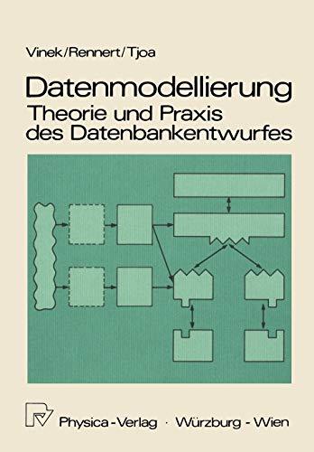Datenmodellierung. Theorie und Praxis des Datenbankentwurfes