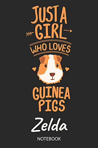 Just A Girl Who Loves Guinea Pigs - Zelda - Notebook: Cute Blank Ruled Personalized & Customized Name School Notebook Journal for Girls & Women. ... Back To School, Birthday, Christmas.