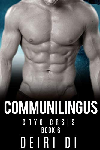 Communilingus: A Knotty Scientific Alien Romance (Cryo Crisis Book 6) (English Edition)