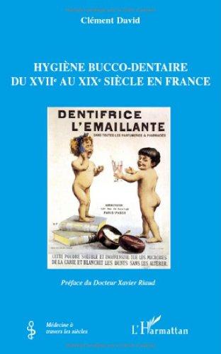 Hygiène bucco-dentaire du XVIIe au XIXe siècle en France