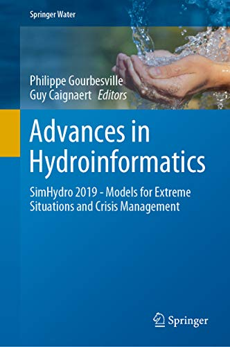 Advances in Hydroinformatics: SimHydro 2019 - Models for Extreme Situations and Crisis Management (Springer Water)