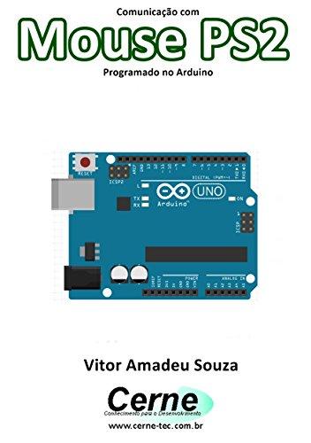Comunicação com Mouse PS2 Programado no Arduino (Portuguese Edition)