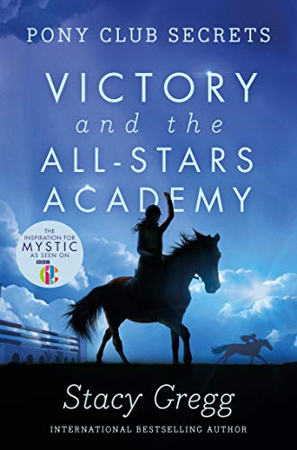 Victory and the All-Stars Academy (Pony Club Secrets, Book 8) (English Edition)