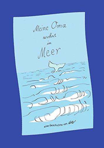 Meine Oma wohnt im Meer: Was wäre, wenn Oma eine Nixe wäre? Eine Geschichte in lustigen Reimen von RW