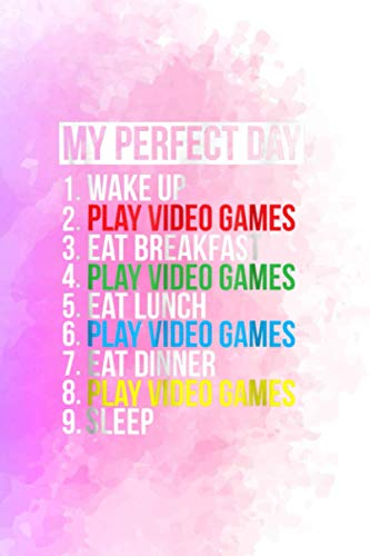 Acts Of Kindness Notebook - My Perfect Day Video Games Funny Cool Gamer