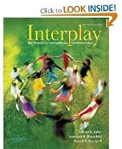 by Ronald B. Adler Interplay: The Process of Interpersonal Communication 11th (eleventh) edition by Ronald B. Adler