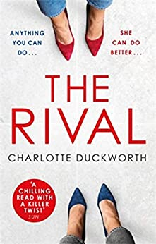 The Rival: The most addictive and unputdownable thriller you'll read all year by [Charlotte Duckworth]