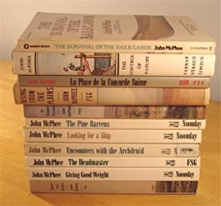 John McPhee Collection: Pine Barrens, Survival of Birch Bark Canoe, Control of Nature, Place de la Concorde Suisse, Rising from Plains, In Suspect Terrain, Looking for a Ship, Encounters With Archdruid, Headmaster, Giving Good Weight, Basin & Range