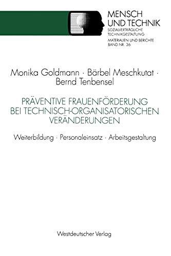 Präventive Frauenförderung bei Technisch-organisatorischen Veränderungen: Weiterbildung · Personaleinsatz · Arbeitsgestaltung (Sozialverträgliche Technikgestaltung, Materialien und Berichte)