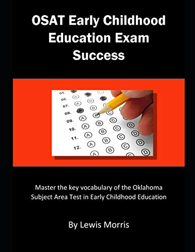 OSAT Early Childhood Exam Success: Master the key vocabulary of the Oklahoma Subject Area Test in Early Childhood