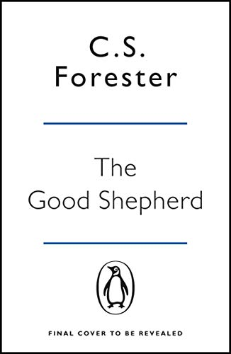 The Good Shepherd: Now the major motion picture Greyhound starring Tom Hanks