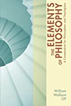 The Elements of Philosophy: A Compendium for Philosophers and Theologians