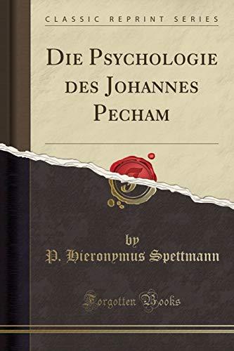 Die Psychologie des Johannes Pecham (Classic Reprint)