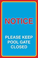 Great Notice Please Keep Pool Gate Closed Print Safety Notice Business Sign アルミニウムメタル 12 x 18 外側/内側 4 Pack