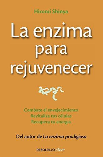 La enzima para rejuvenecer: Combate el envejecimiento, revitaliza tus células, recupera tu energía (Clave)