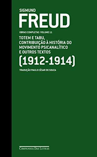 Freud (1912-1914) Totem e Tabu, contribuição à história do movimento psicanalítico e outros textos
