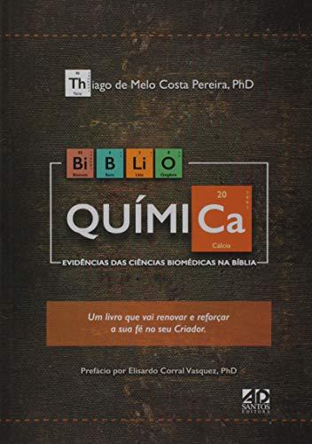 Biblio Química - Evidencias das Ciências Biomédicas na Bíblia