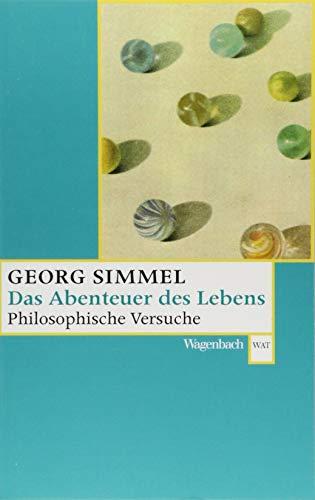 Das Abenteuer des Lebens - Philosophische Versuche (Wagenbachs andere Taschenbücher)