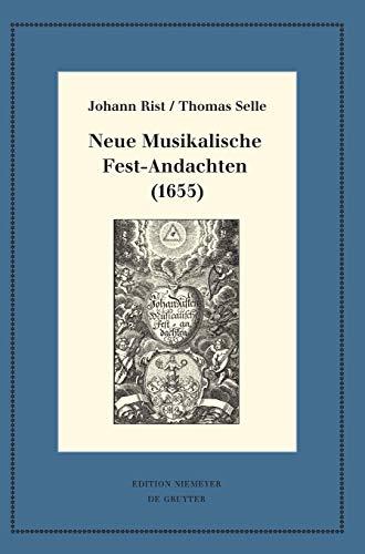 Neue Musikalische Fest-Andachten (1655): Kritische Ausgabe und Kommentar. Kritische Edition des Notentextes (Neudrucke deutscher Literaturwerke. N. F., 100, Band 100)