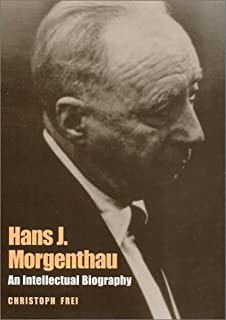 Hans J. Morgenthau: An Intellectual Biography (Political Traditions in Foreign Policy Series) by Christoph Frei(2001-04-01)