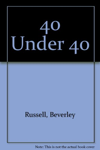 40 Under 40: A Guide to New Young Talent With Seductive Ideas for Living Today