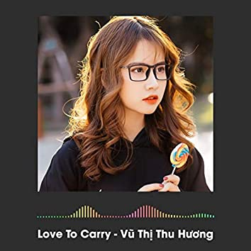 Love To Carry