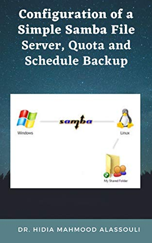 Configuration of a Simple Samba File Server, Quota and Schedule Backup (English Edition)