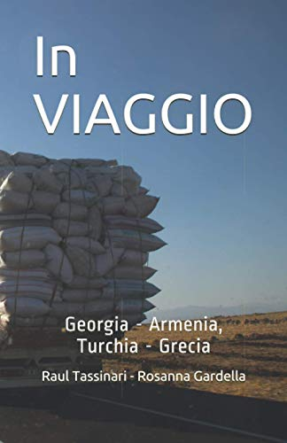 In VIAGGIO: Georgia - Armenia - Turchia - Grecia