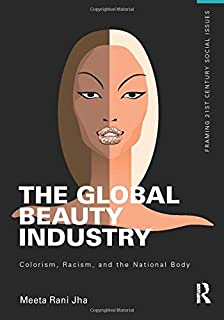 The Global Beauty Industry (Framing 21st Century Social Issues)