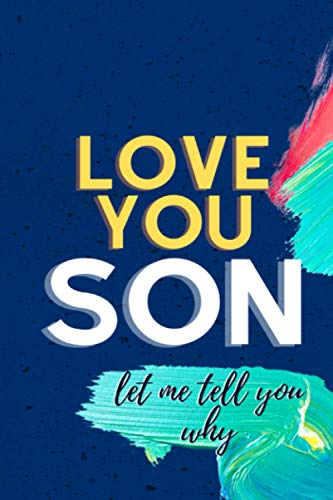 LOVE YOU SON : Let Me Tell You Why, Parent/Son Pass Back-and-forth Journal