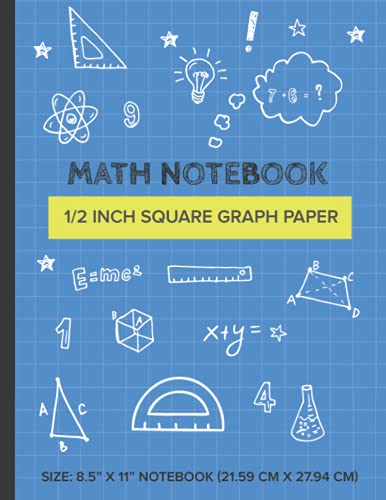 Math Notebook - 1/2 Inch Square Graph Paper: Large Full Size Graph Notebook for Kids | Back to School Supply for Students | Blue Cover