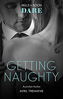 Getting Naughty (Reunions) by [Avril Tremayne]