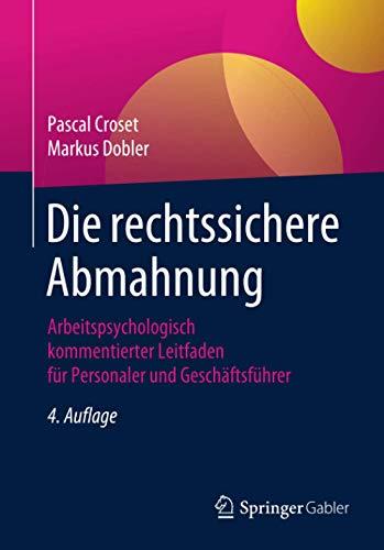 Die rechtssichere Abmahnung: Arbeitspsychologisch kommentierter Leitfaden für Personaler und Geschäftsführer