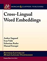 Cross-lingual Word Embeddings (Synthesis Lectures on Human Language Technologies)