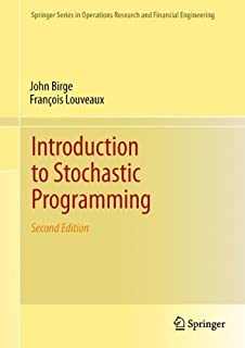 Introduction to Stochastic Programming (Springer Series in Operations Research and Financial Engineering) by John R. Birge...