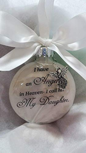 Child Memorial Christmas Ornament Sympathy Gift I have an Angel in Heaven I Call Her My Daughter
