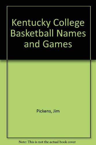 Kentucky College Basketball Names and Games