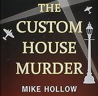 The Custom House Murder