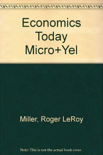 Economics Today Micro View/Your Economic Life the Practical Applications of Economics