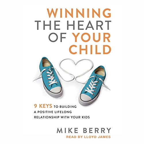 Winning the Heart of Your Child cover art