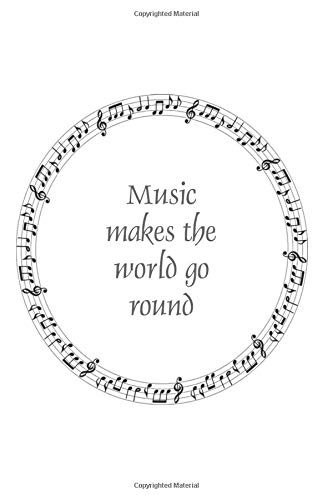 Music makes the world go round: Music theme notebook to write in, lined pages, perfect gift for all music lovers, for men women boys girls who love music