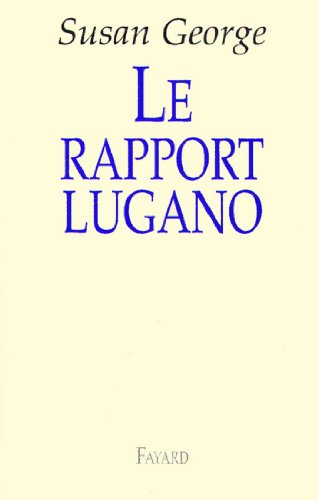 Le rapport Lugano (Documents) (French Edition)