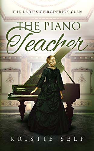 The Piano Teacher (The Ladies of Roderick Glen Book 1)