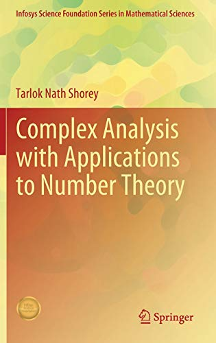 Compare Textbook Prices for Complex Analysis with Applications to Number Theory Infosys Science Foundation Series 1st ed. 2020 Edition ISBN 9789811590962 by Shorey, Tarlok Nath