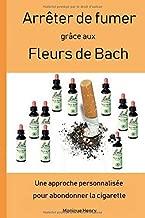 Arrêter de fumer grâce aux Fleurs de Bach: Une approche personnalisée pour abandonner la cigarette