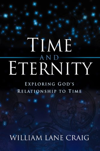 Time and Eternity: Exploring God's Relationship to Time (English Edition)