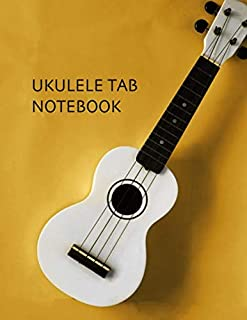 Ukulele Tab Notebook. Blank Ukulele Tablature Chord Spaces And Staffs Music Mcript Paper Sheets. Large Ukulele Tabs Journa...