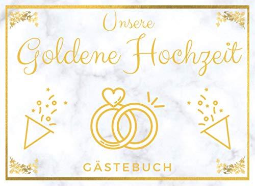 Unsere Goldene Hochzeit - Gästebuch: Erinnerungsbuch zum Eintragen als Fotoalbum und Gästebuch |...