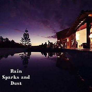 Rain Sparks and Dust